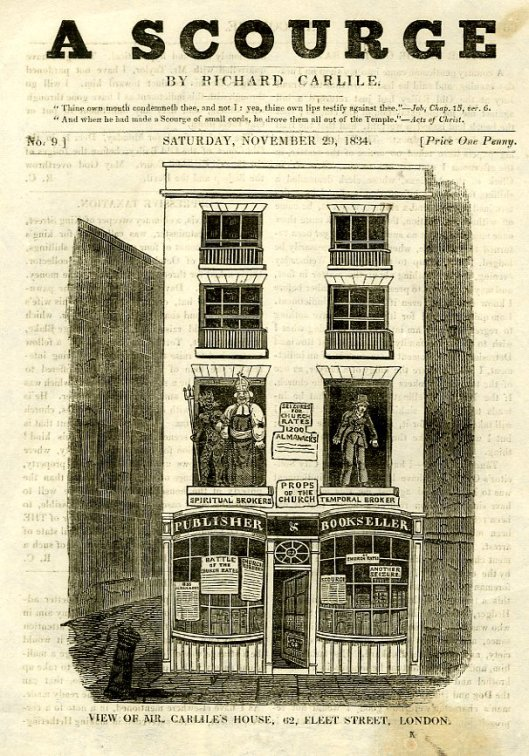 The frontispiece to the Scourge of Saturday 29th November 1834 featured a woodcut engraving showing the front of Carlile's shop at 62 Fleet Street with the controversial caricature displays mounted in the upper windows.